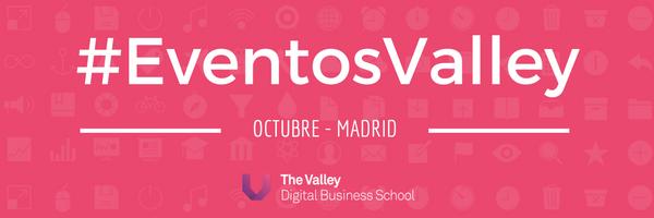 Agenda de Eventos Valley en Madrid para el mes de octubre