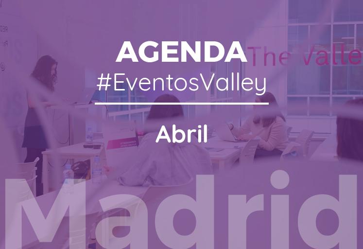 Agenda de #EventosValley en abril